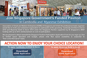 Join Singapore Government's Funded Pavilion in Cambodia & Myanmar Exhibition