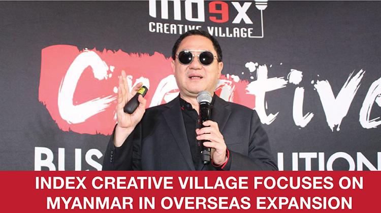 Index Creative Village focuses on Myanmar in overseas expansion